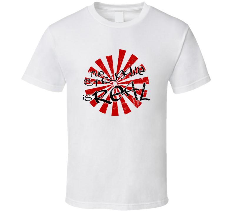 Funny Internet Meme T Shirts : The struggle is real internet meme funny t shirt